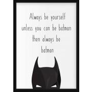POSTER - Always be batman